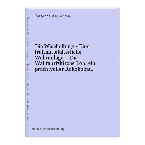 Die Wischelburg - Eine frühmittelalterliche Wehranlage. - Die Wallfahrtskirche L 0