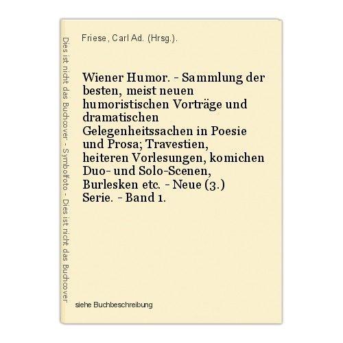 Wiener Humor. - Sammlung der besten, meist neuen humoristischen Vorträge und dra 0