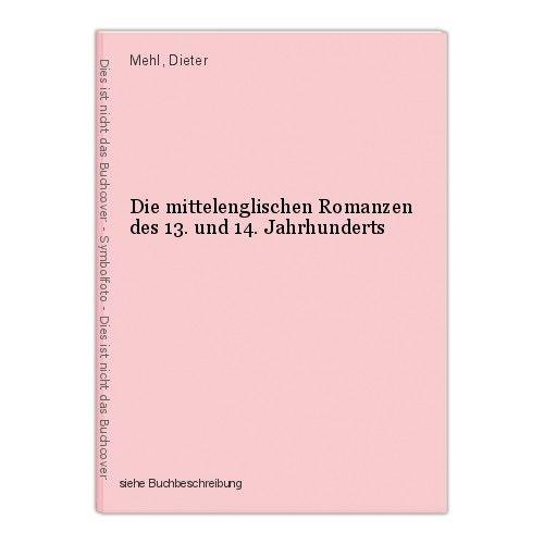 Die mittelenglischen Romanzen des 13. und 14. Jahrhunderts Mehl, Dieter 0