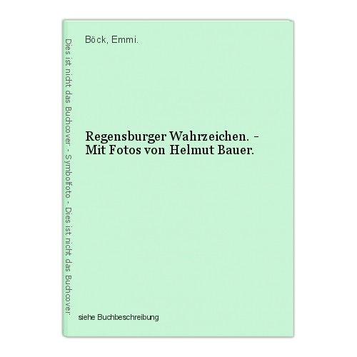 Regensburger Wahrzeichen. - Mit Fotos von Helmut Bauer. Böck, Emmi. 0