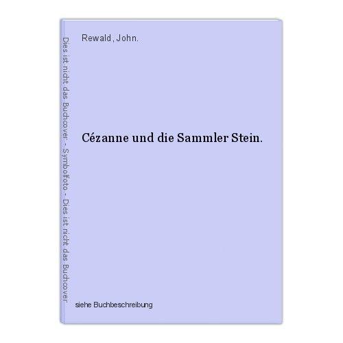 Cézanne und die Sammler Stein. Rewald, John. 0