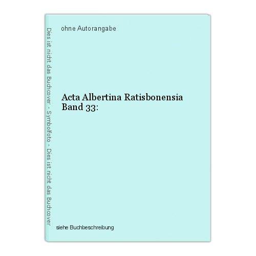 Acta Albertina Ratisbonensia Band 33: 0