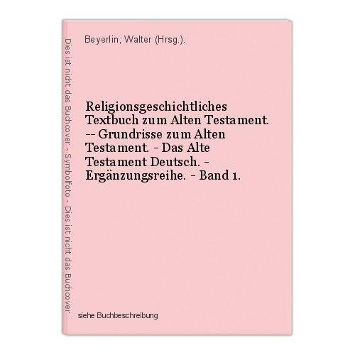 Religionsgeschichtliches Textbuch zum Alten Testament. -- Grundrisse zum Alten T 0