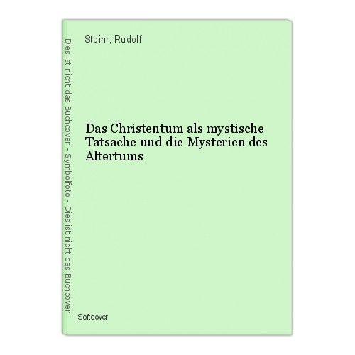 Das Christentum als mystische Tatsache und die Mysterien des Altertums Steinr, R 0