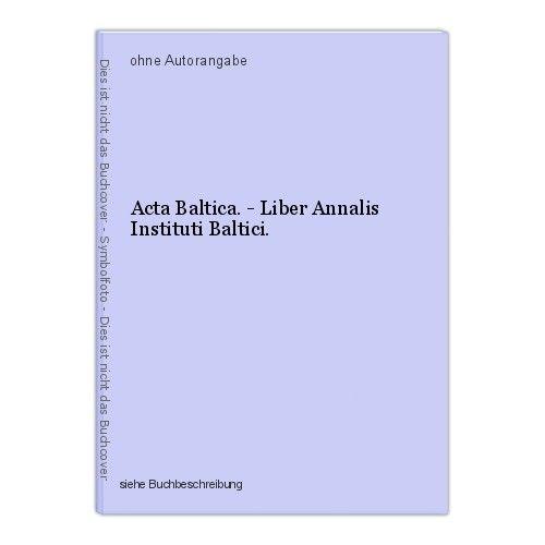 Acta Baltica. - Liber Annalis Instituti Baltici.
