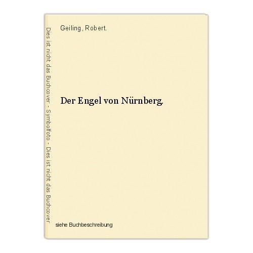 Der Engel von Nürnberg. Geiling, Robert. 0