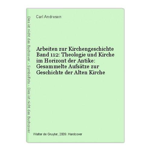 Arbeiten zur Kirchengeschichte Band 112: Theologie und Kirche im Horizont der An