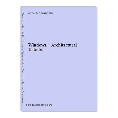 Windows. - Architectural Details.