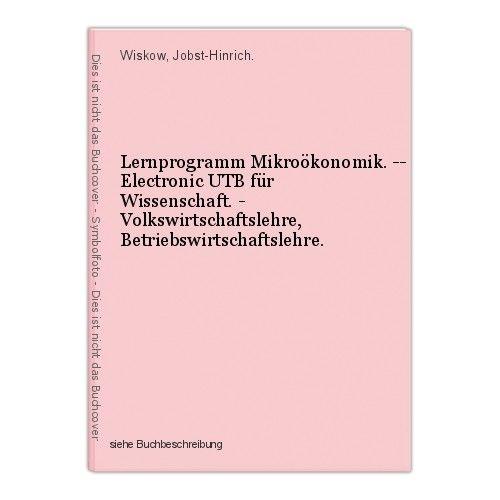 Lernprogramm Mikroökonomik. -- Electronic UTB für Wissenschaft. - Volkswirtschaf 0