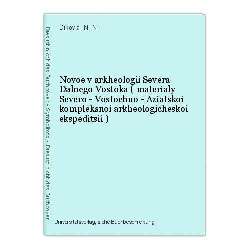 Novoe v arkheologii Severa Dalnego Vostoka ( materialy Severo - Vostochno - Azia 0