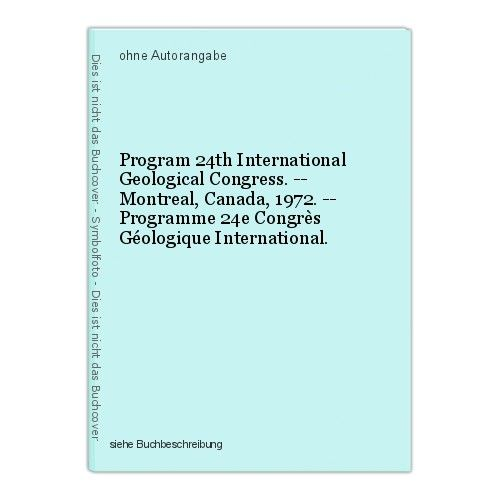 Program 24th International Geological Congress. -- Montreal, Canada, 1972. -- Pr