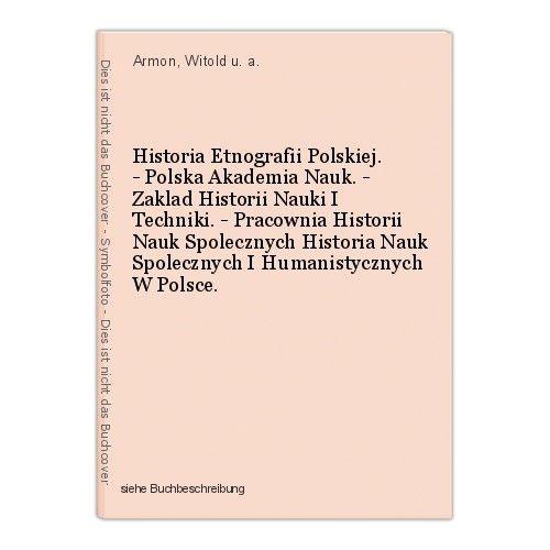 Historia Etnografii Polskiej. - Polska Akademia Nauk. - Zaklad Historii Nauki I