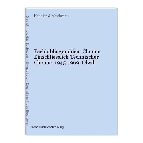 Fachbibliographien: Chemie. Einschliesslich Technischer Chemie. 1945-1969. Olwd. 0