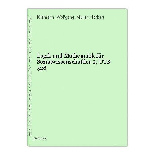 Logik und Mathematik für Sozialwissenschaftler 2; UTB 528 Kliemann, Wolfgang; Mü 0