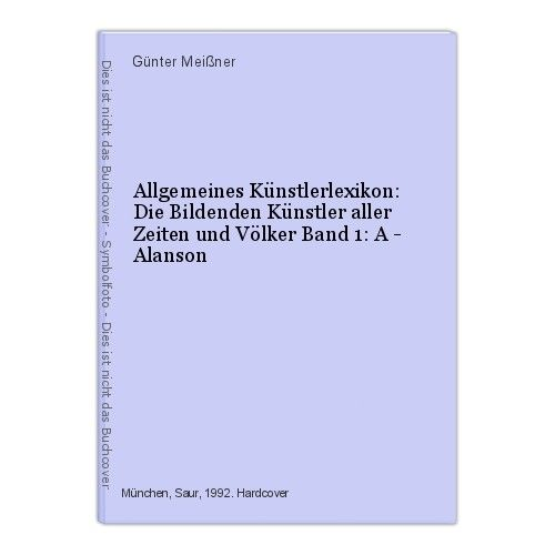 Allgemeines Künstlerlexikon: Die Bildenden Künstler aller Zeiten und Völke 47266
