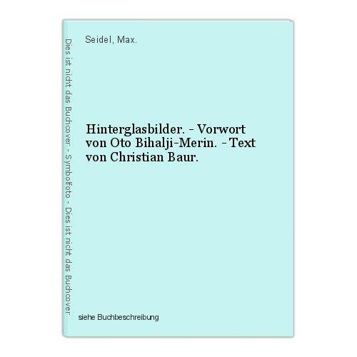 Hinterglasbilder. - Vorwort von Oto Bihalji-Merin. - Text von Christian Baur. Se 0