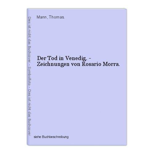 Der Tod in Venedig. - Zeichnungen von Rosario Morra. Mann, Thomas. 0