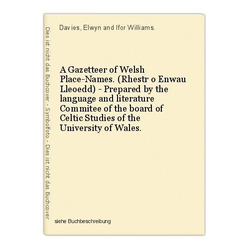 A Gazetteer of Welsh Place-Names. (Rhestr o Enwau Lleoedd) - Prepared by the lan 0