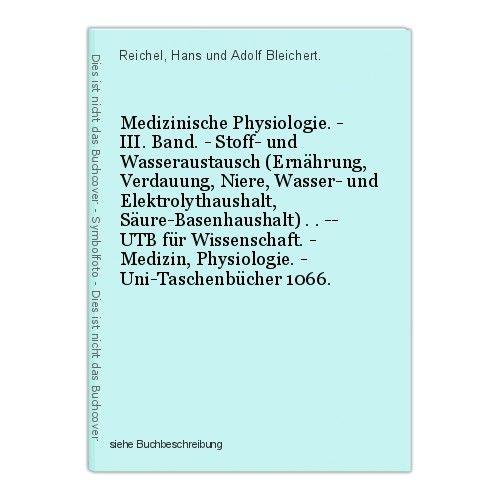 Medizinische Physiologie. - III. Band. - Stoff- und Wasseraustausch (Ernährung,