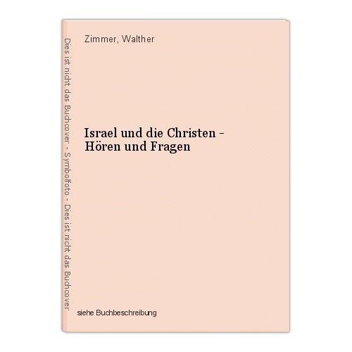 Israel und die Christen - Hören und Fragen Zimmer, Walther