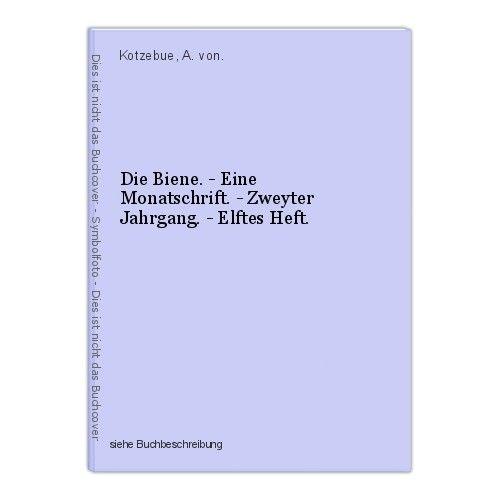 Die Biene. - Eine Monatschrift. - Zweyter Jahrgang. - Elftes Heft. Kotzebue, A.