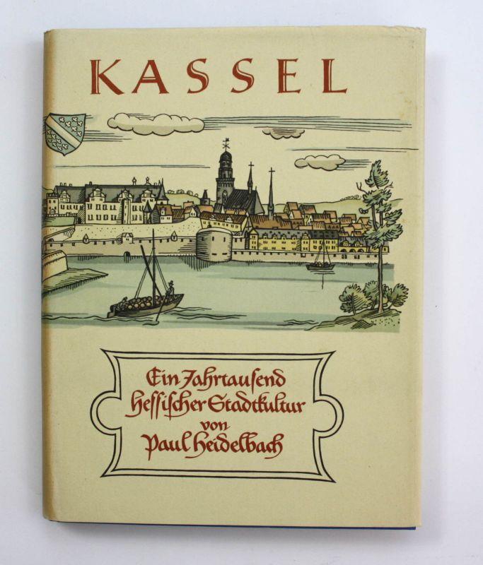 Heidelbach Kassel Ein Jahrtausend Hessischer Stadtkultur 1959 Chronik Geschichte