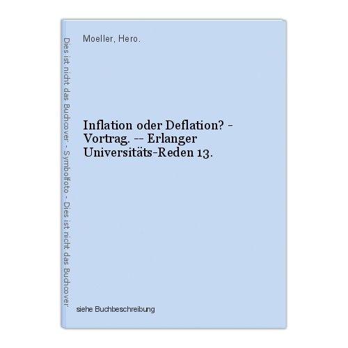 Inflation oder Deflation? - Vortrag. -- Erlanger Universitäts-Reden 13. Moeller,