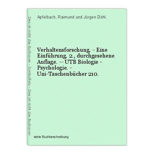 Verhaltensforschung. - Eine Einführung. 2., durchgesehene Auflage. -- UTB Biolog