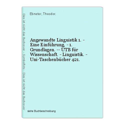 Angewandte Linguistik 1. - Eine Einführung. - 1. Grundlagen. -- UTB für Wissensc
