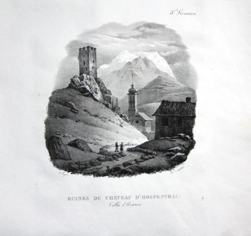 1825 Burg Hospental Kanton Uri - Schweiz Suisse Lithographie Pingret