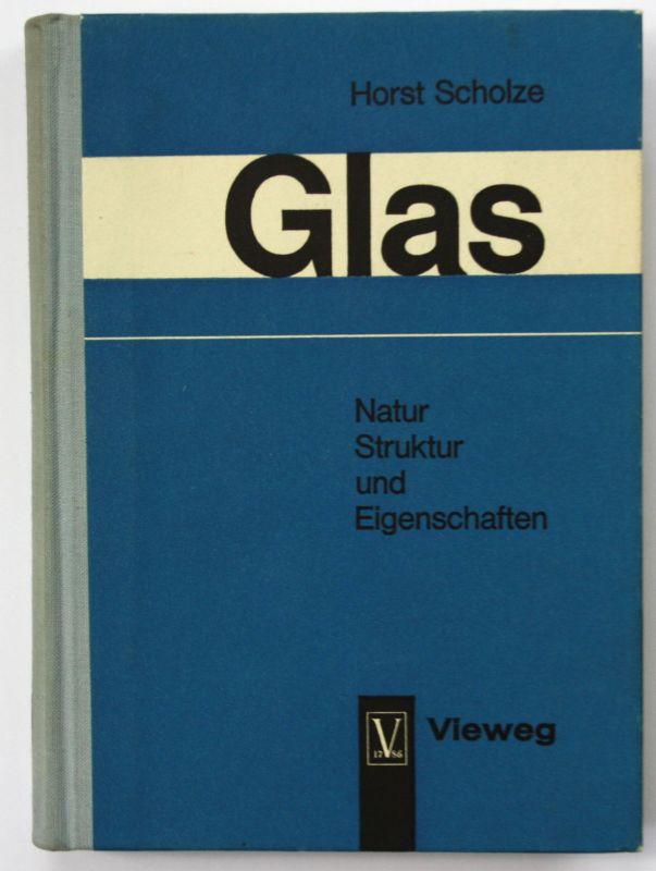 1965 H. Scholze Glas. Natur, Struktur und Eigenschaften Industrie Werkstoff