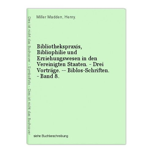 Bibliothekspraxis, Bibliophilie und Erziehungswesen in den Vereinigten Staaten.