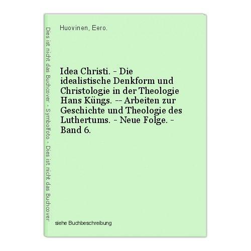 Idea Christi. - Die idealistische Denkform und Christologie in der Theologie Han