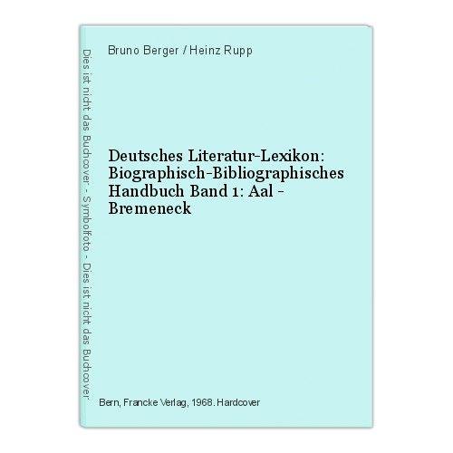 Deutsches Literatur-Lexikon: Biographisch-Bibliographisches Handbuch Band 1: Aal