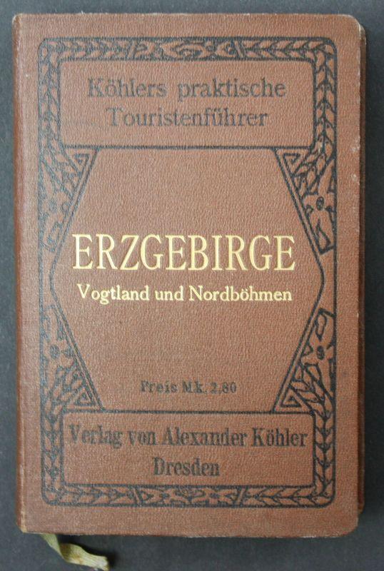 1911 B. Schlegel E. Kopitz Erzgebirge Vogtland u. Nordböhmen Reise Touristführe