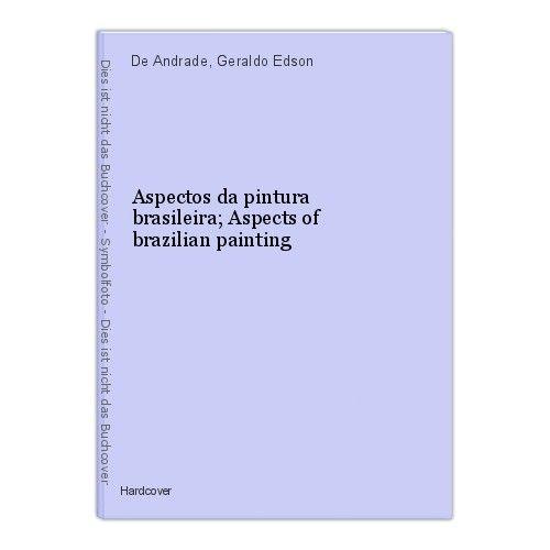 Aspectos da pintura brasileira; Aspects of brazilian painting De Andrade, Gerald
