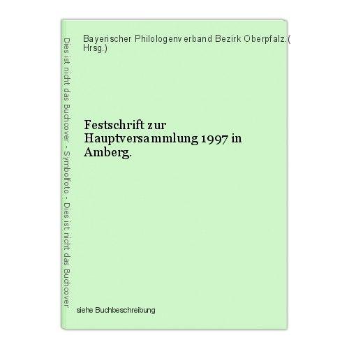 Festschrift zur Hauptversammlung 1997 in Amberg. Bayerischer Philologenverband B