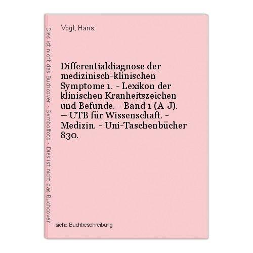Differentialdiagnose der medizinisch-klinischen Symptome 1. - Lexikon der klinis