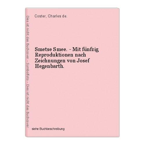 Smetse Smee. - Mit fünfzig Reproduktionen nach Zeichnungen von Josef Hegenbarth.