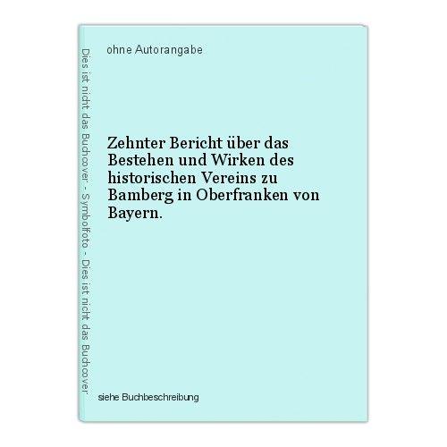 Zehnter Bericht über das Bestehen und Wirken des historischen Vereins zu Bamberg