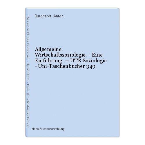 Allgemeine Wirtschaftssoziologie. - Eine Einführung. -- UTB Soziologie. - Uni-Ta