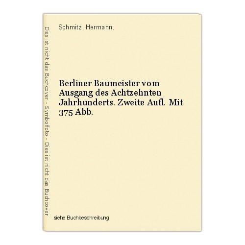 Berliner Baumeister vom Ausgang des Achtzehnten Jahrhunderts. Zweite Aufl. Mit 3