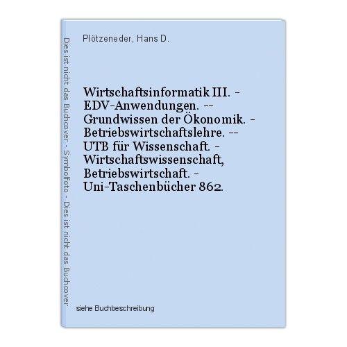 Wirtschaftsinformatik III. - EDV-Anwendungen. -- Grundwissen der Ökonomik. - Bet