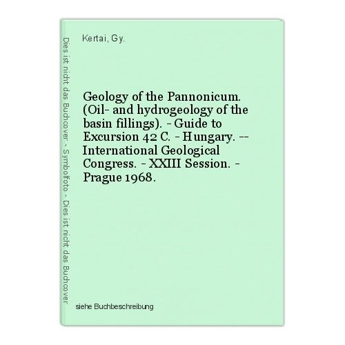Geology of the Pannonicum. (Oil- and hydrogeology of the basin fillings). - Guid