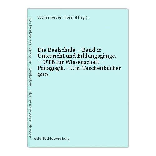 Die Realschule. - Band 2: Unterricht und Bildungsgänge. -- UTB für Wissenschaft.