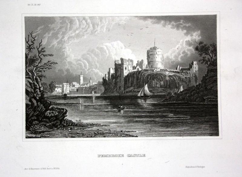Ca. 1840 Pembroke Castle Wales Ansicht view Stahlstich engraving