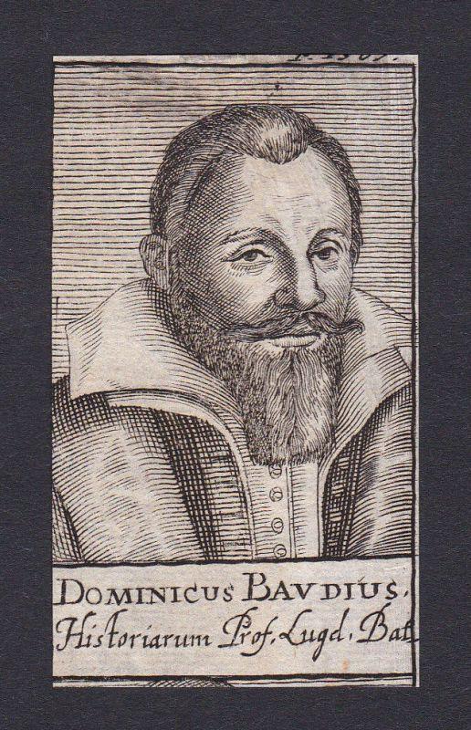 17. Jh. Dominicus Baudius / historian Historiker Leiden Portrait Kupferstich