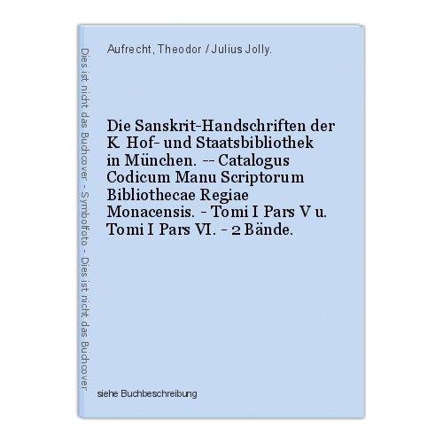 Die Sanskrit-Handschriften der K. Hof- und Staatsbibliothek in München. -- Catal