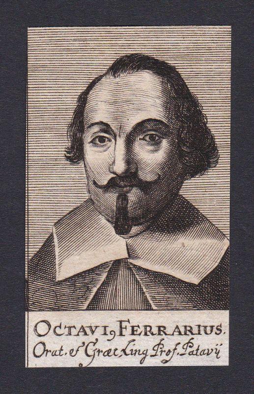 17. Jh. Octavius Ferrarius / philosopher Philosoph Padua Portrait Kupferstich