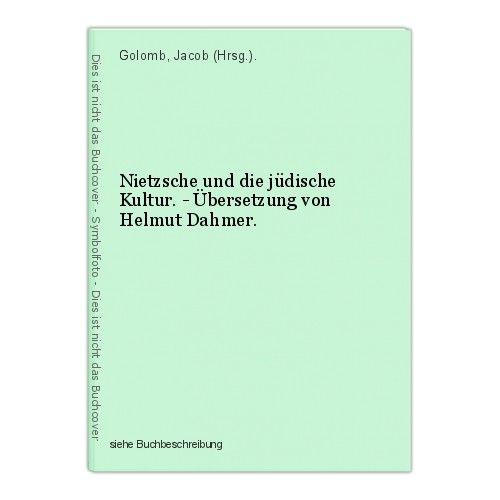 Nietzsche und die jüdische Kultur. - Übersetzung von Helmut Dahmer. Golomb, Jaco